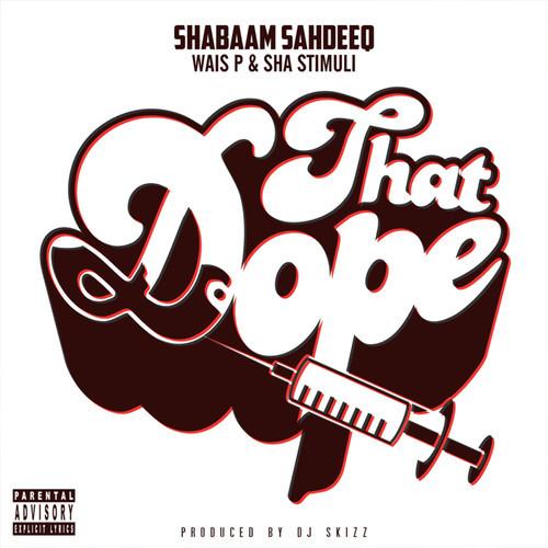 shabaam sahdeeq: that dope